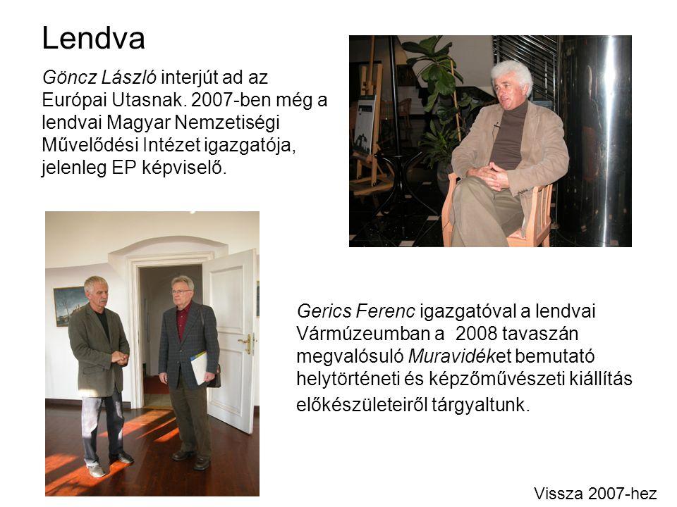 Lendva Göncz László interjút ad az Európai Utasnak. 2007-ben még a lendvai Magyar Nemzetiségi Művelődési Intézet igazgatója, jelenleg EP képviselő.