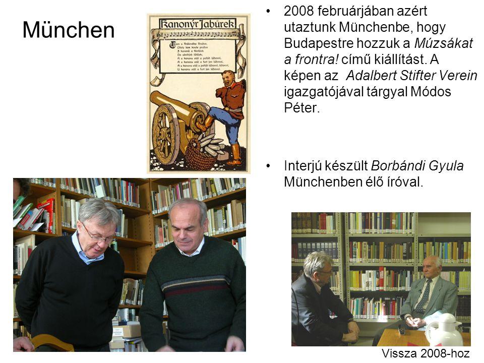 2008 februárjában azért utaztunk Münchenbe, hogy Budapestre hozzuk a Múzsákat a frontra! című kiállítást. A képen az Adalbert Stifter Verein igazgatójával tárgyal Módos Péter.