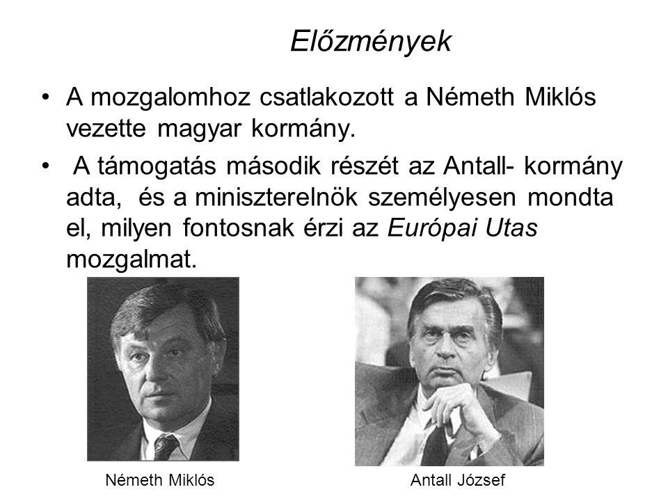 Előzmények A mozgalomhoz csatlakozott a Németh Miklós vezette magyar kormány.