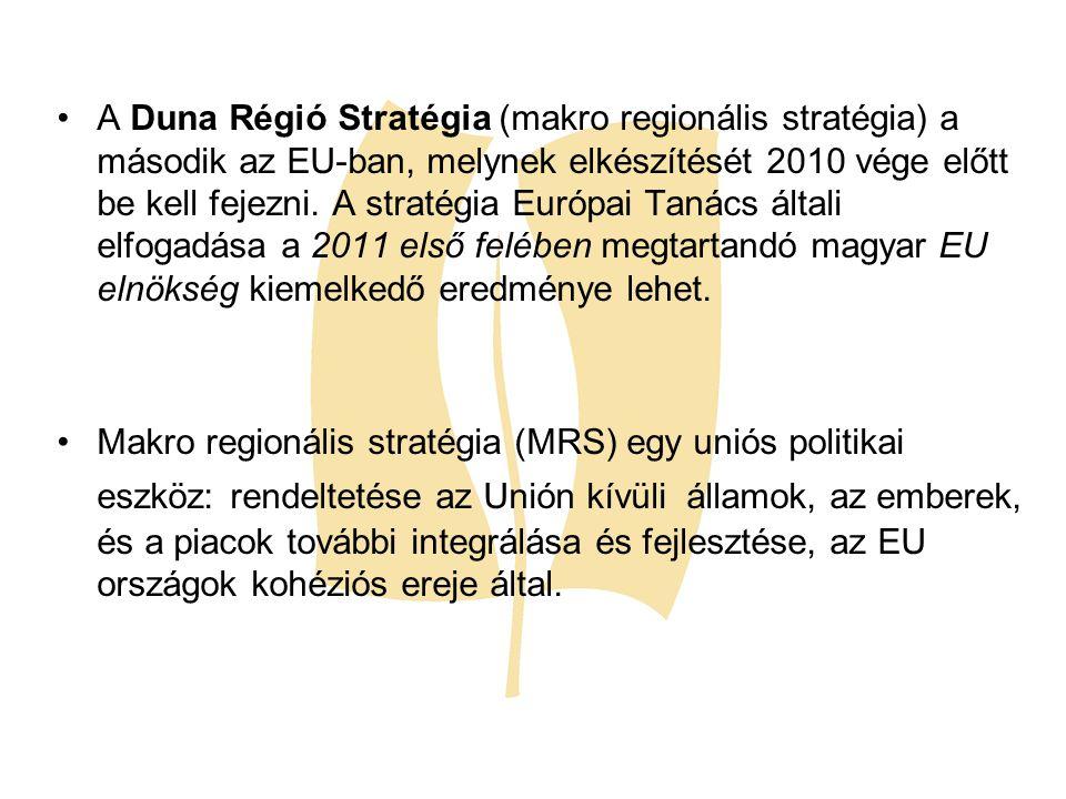 A Duna Régió Stratégia (makro regionális stratégia) a második az EU-ban, melynek elkészítését 2010 vége előtt be kell fejezni. A stratégia Európai Tanács általi elfogadása a 2011 első felében megtartandó magyar EU elnökség kiemelkedő eredménye lehet.