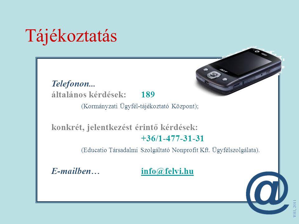 Tájékoztatás Telefonon... általános kérdések: 189