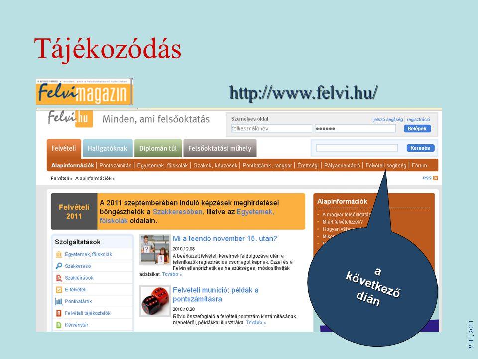 Tájékozódás http://www.felvi.hu/ a következő dián VHI, 2011