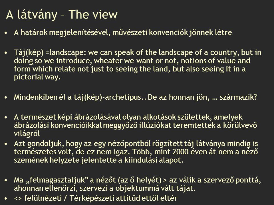 A látvány – The view A határok megjelenítésével, művészeti konvenciók jönnek létre.