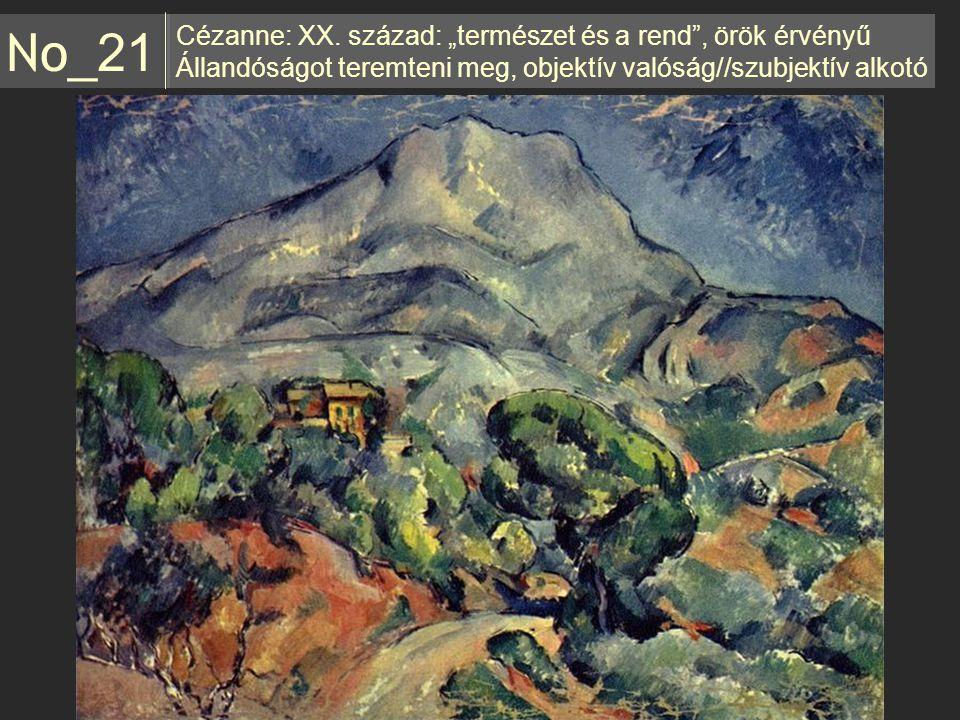 """No_21 Cézanne: XX. század: """"természet és a rend , örök érvényű"""