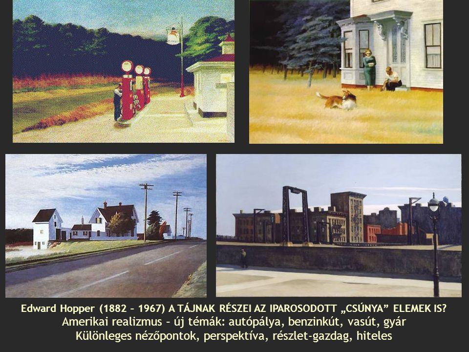 Amerikai realizmus – új témák: autópálya, benzinkút, vasút, gyár