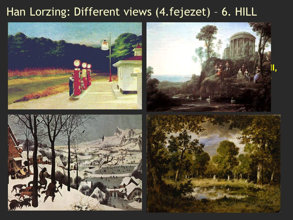 Han Lorzing: Different views (4.fejezet) – 6. HILL