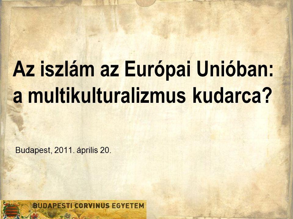 Az iszlám az Európai Unióban: a multikulturalizmus kudarca
