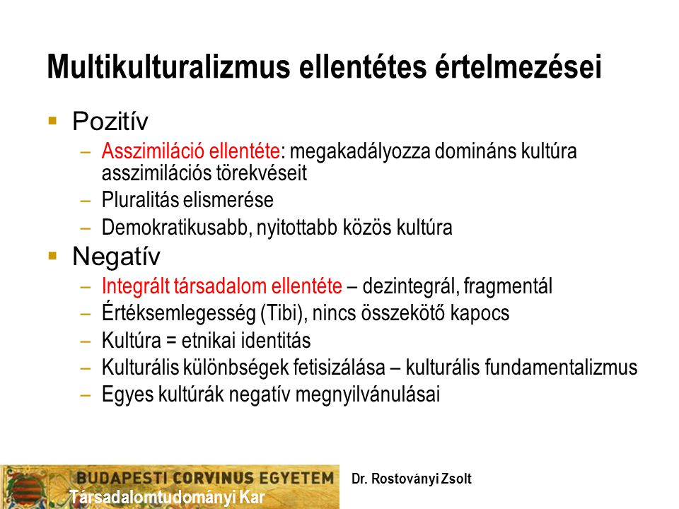 Multikulturalizmus ellentétes értelmezései