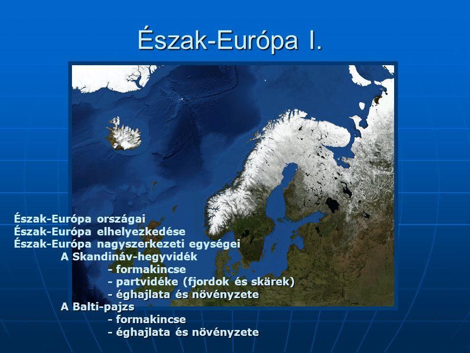 Észak-Európa I. Észak-Európa országai Észak-Európa elhelyezkedése