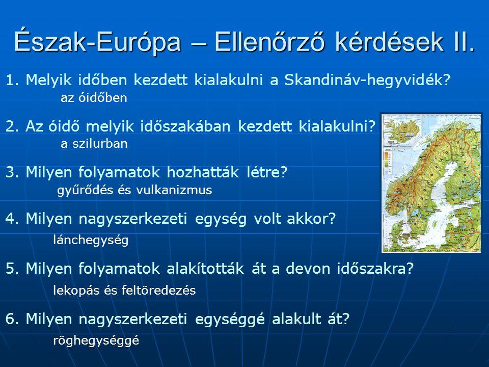 Észak-Európa – Ellenőrző kérdések II.