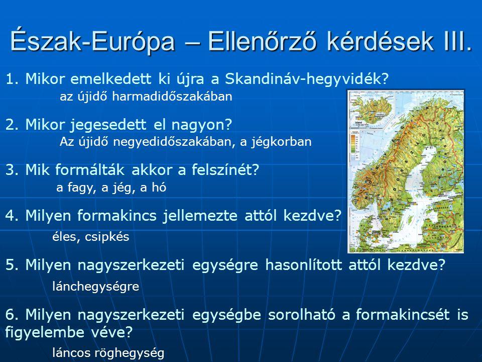Észak-Európa – Ellenőrző kérdések III.