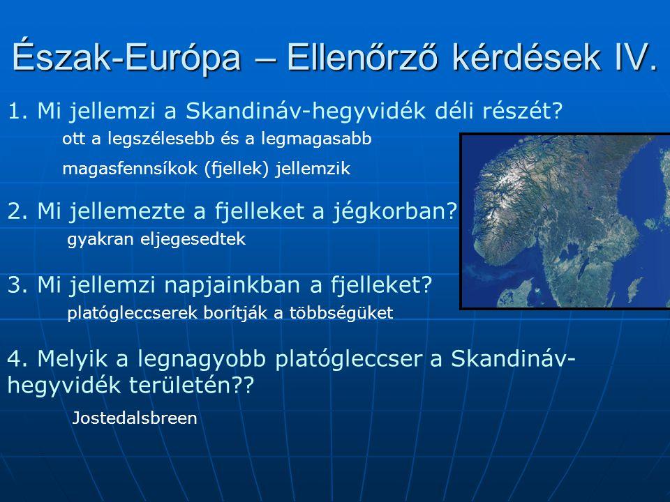 Észak-Európa – Ellenőrző kérdések IV.