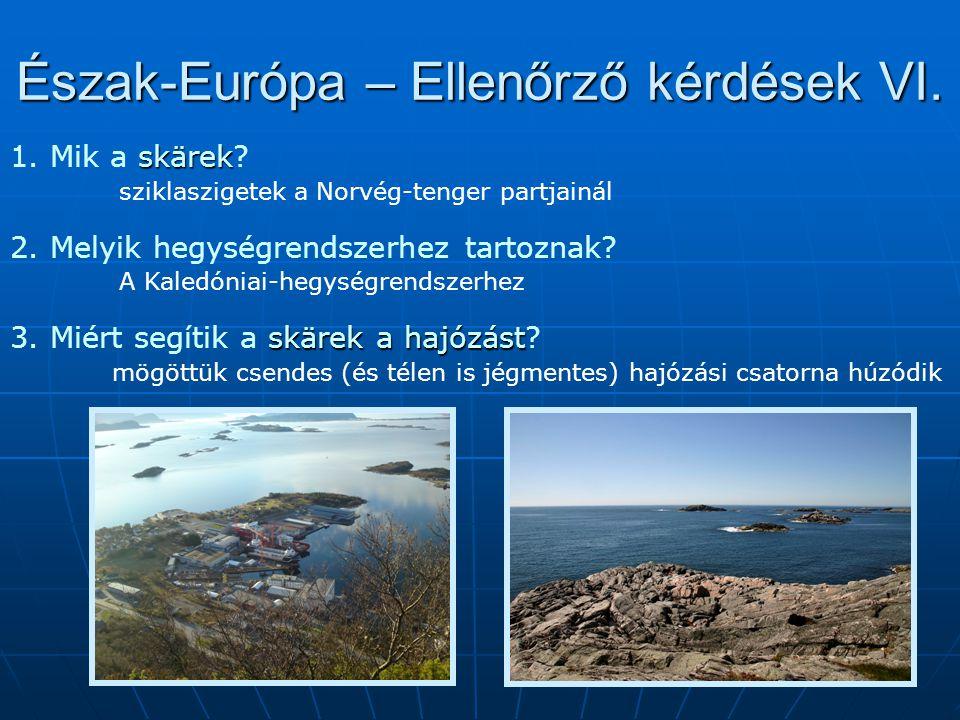 Észak-Európa – Ellenőrző kérdések VI.