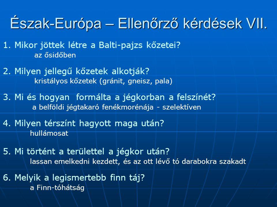 Észak-Európa – Ellenőrző kérdések VII.