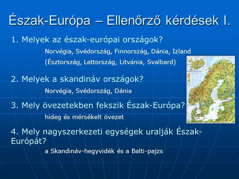 Észak-Európa – Ellenőrző kérdések I.