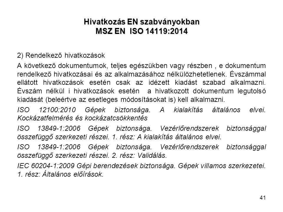 Hivatkozás EN szabványokban MSZ EN ISO 14119:2014