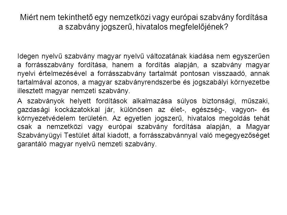 Miért nem tekinthető egy nemzetközi vagy európai szabvány fordítása a szabvány jogszerű, hivatalos megfelelőjének