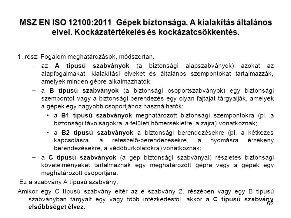 MSZ EN ISO 12100:2011 Gépek biztonsága. A kialakítás általános elvei