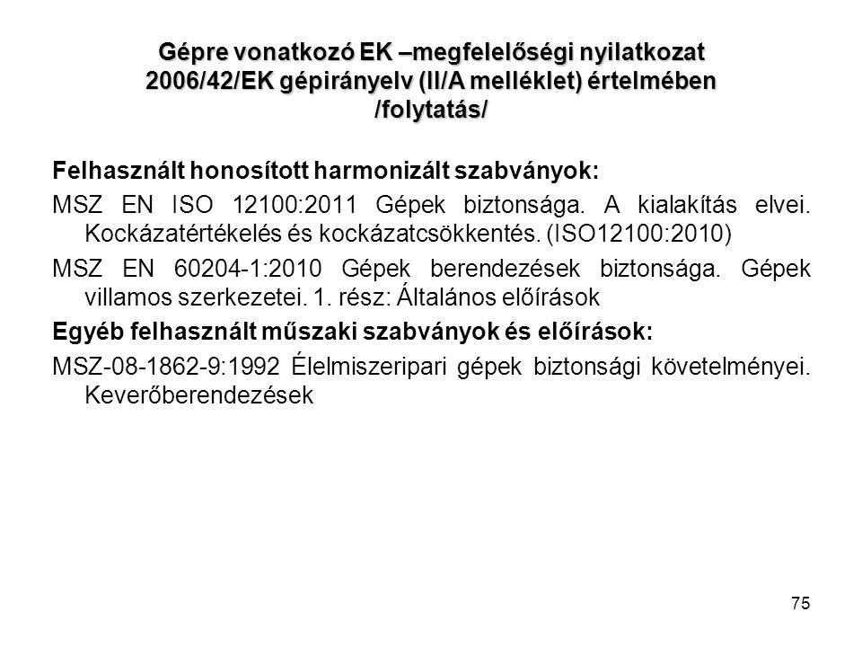 Gépre vonatkozó EK –megfelelőségi nyilatkozat 2006/42/EK gépirányelv (II/A melléklet) értelmében /folytatás/