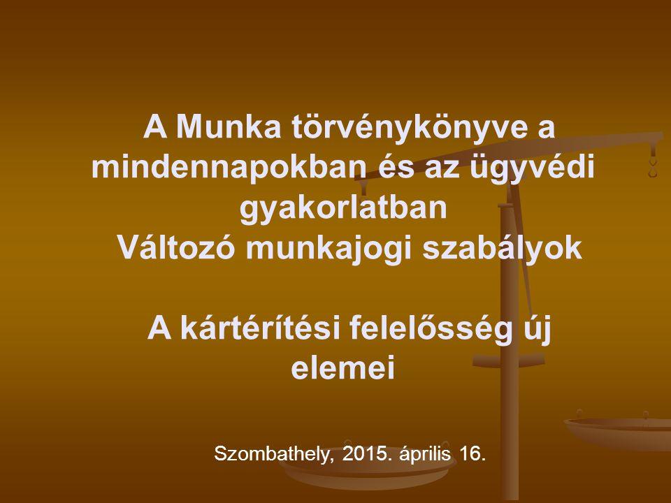 A Munka törvénykönyve a mindennapokban és az ügyvédi gyakorlatban