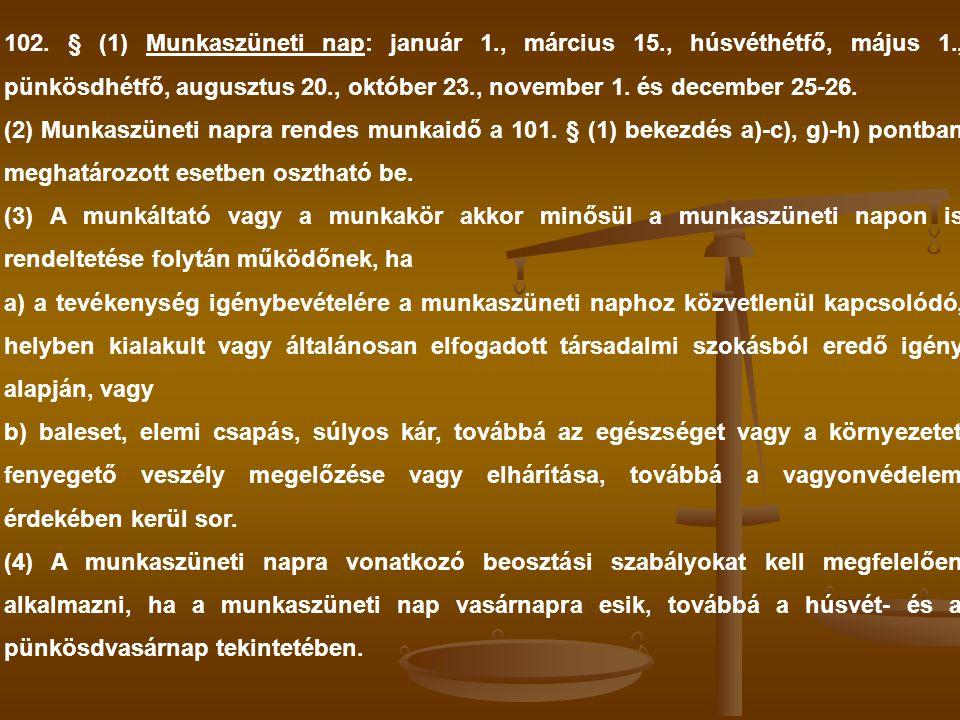 102. § (1) Munkaszüneti nap: január 1. , március 15