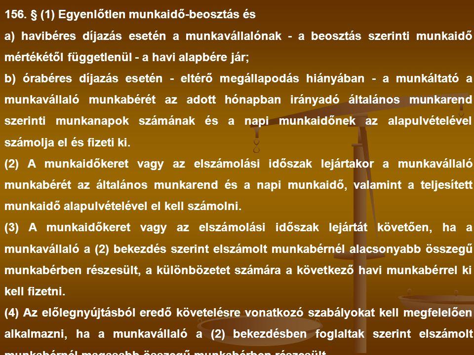 156. § (1) Egyenlőtlen munkaidő-beosztás és