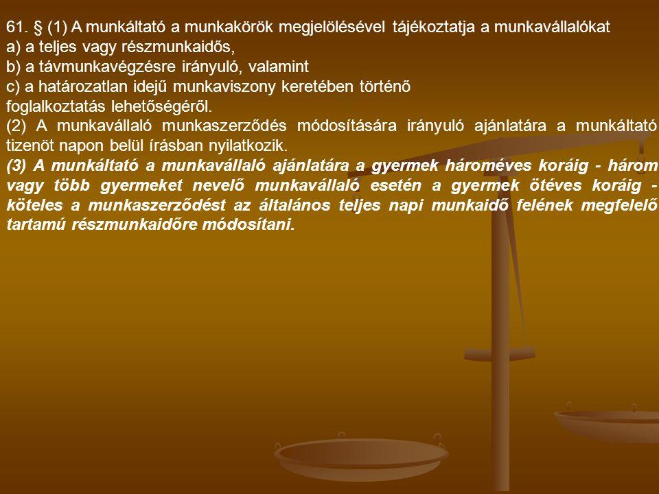 61. § (1) A munkáltató a munkakörök megjelölésével tájékoztatja a munkavállalókat