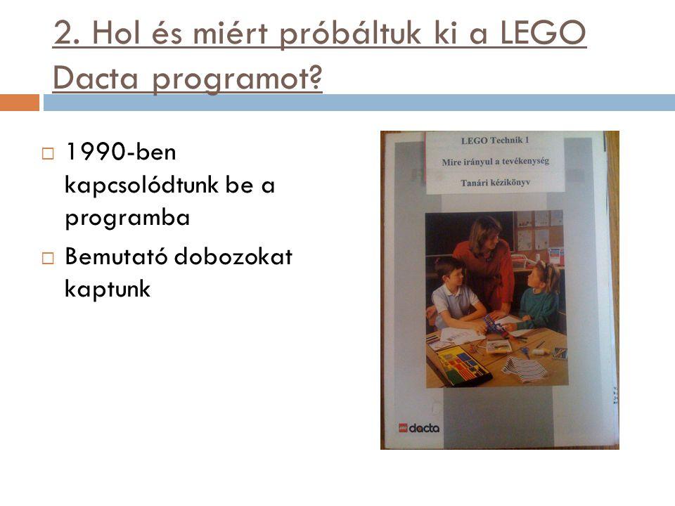 2. Hol és miért próbáltuk ki a LEGO Dacta programot