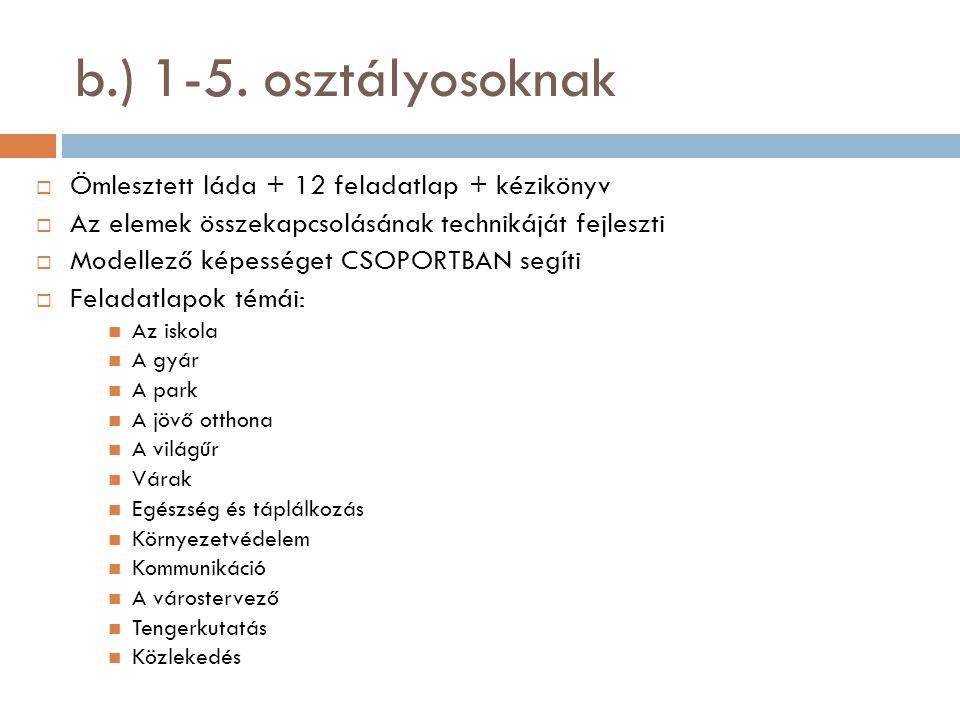 b.) 1-5. osztályosoknak Ömlesztett láda + 12 feladatlap + kézikönyv