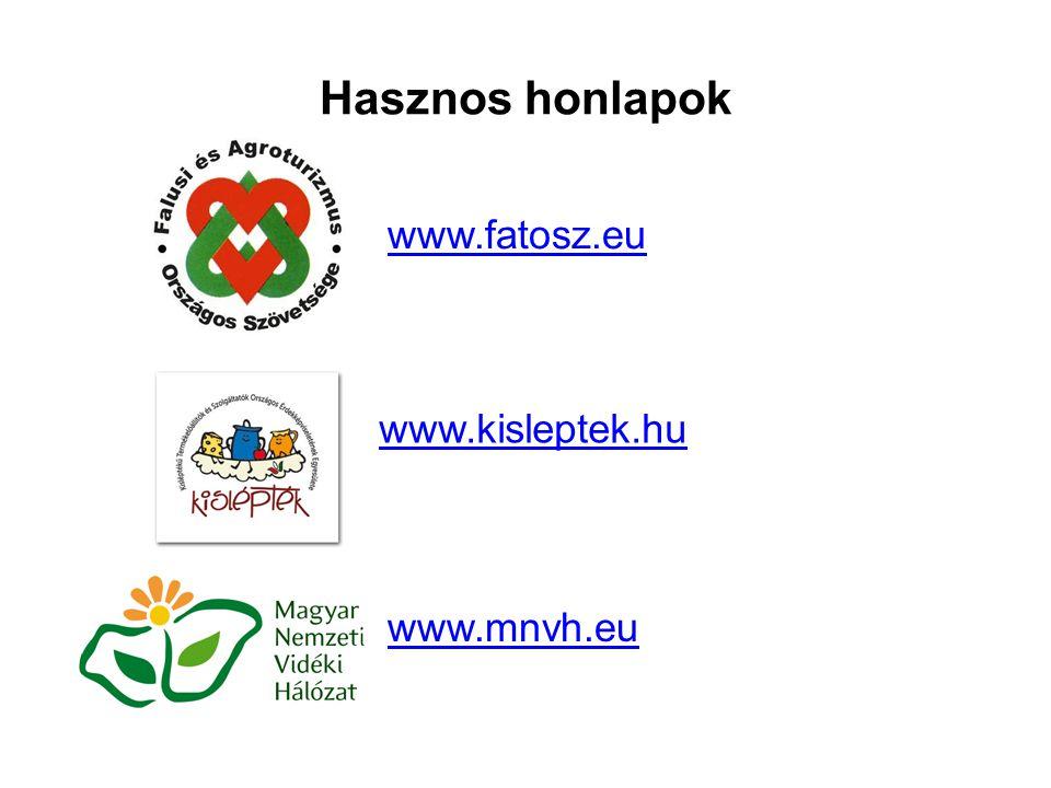 Hasznos honlapok www.fatosz.eu www.kisleptek.hu www.mnvh.eu