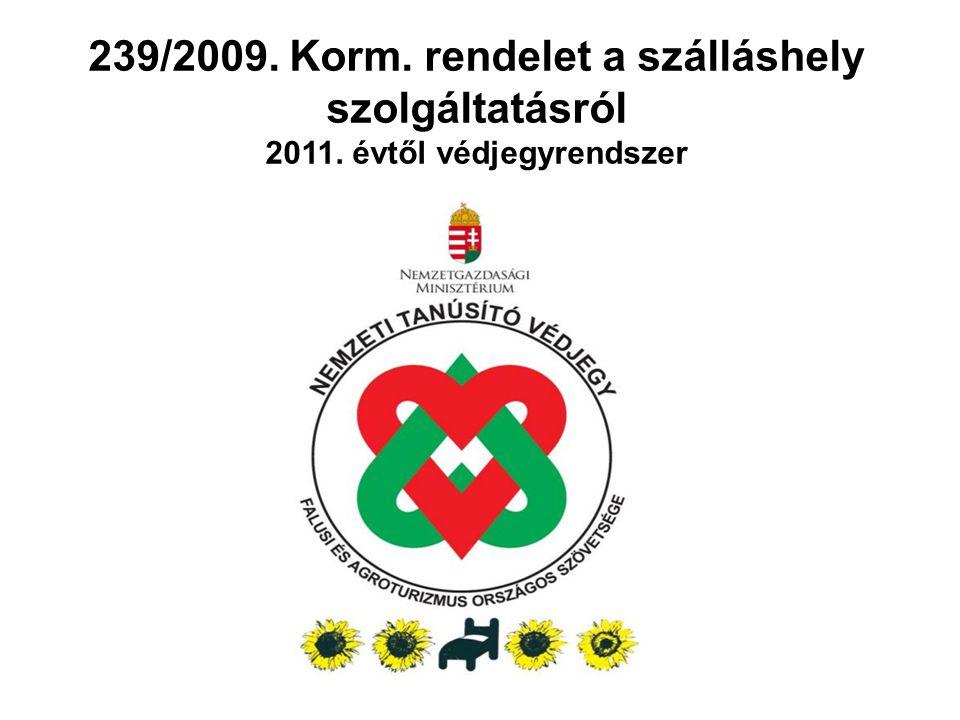 239/2009. Korm. rendelet a szálláshely szolgáltatásról 2011