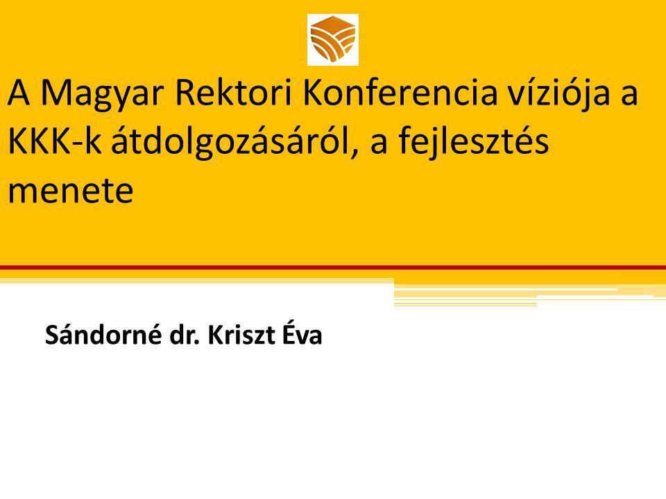 A Magyar Rektori Konferencia víziója a KKK-k átdolgozásáról, a fejlesztés menete