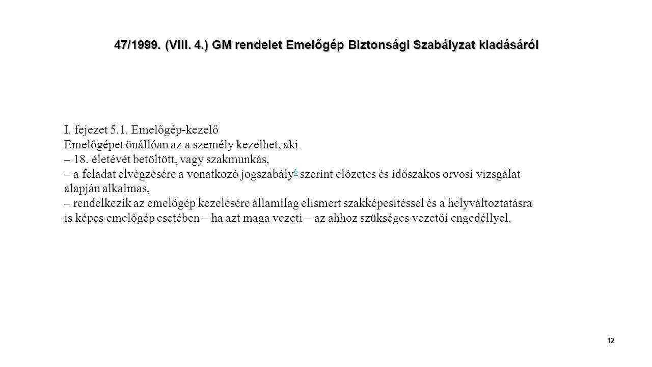 47/1999. (VIII. 4.) GM rendelet Emelőgép Biztonsági Szabályzat kiadásáról