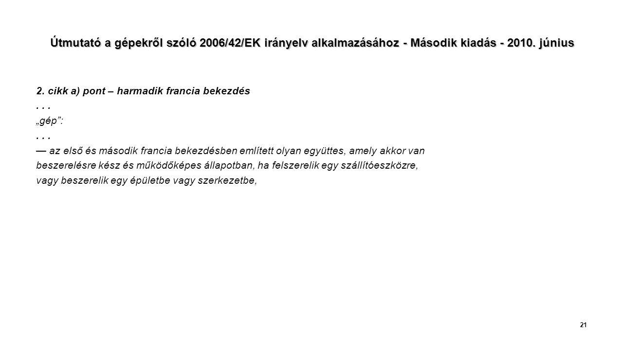 Útmutató a gépekről szóló 2006/42/EK irányelv alkalmazásához - Második kiadás - 2010. június