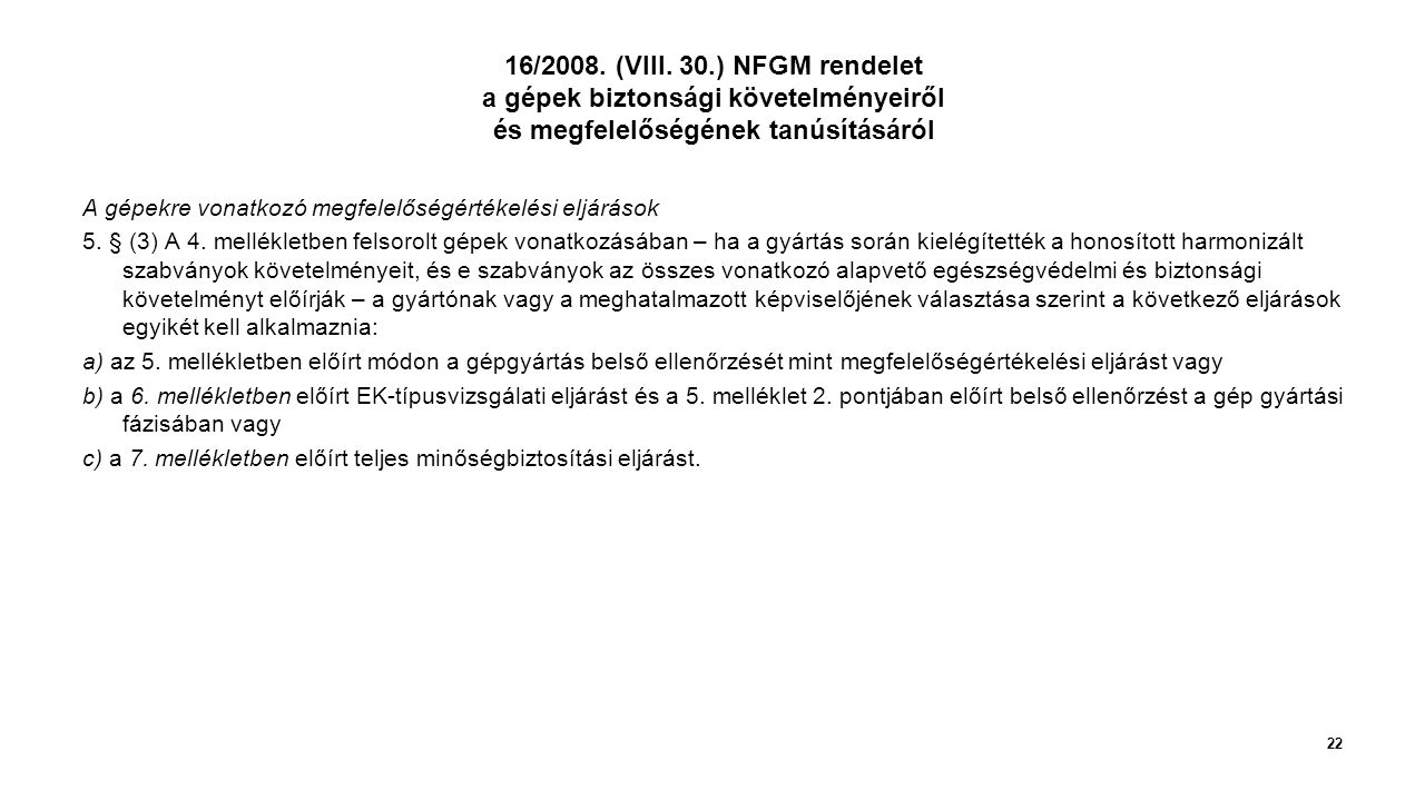 16/2008. (VIII. 30.) NFGM rendelet a gépek biztonsági követelményeiről és megfelelőségének tanúsításáról