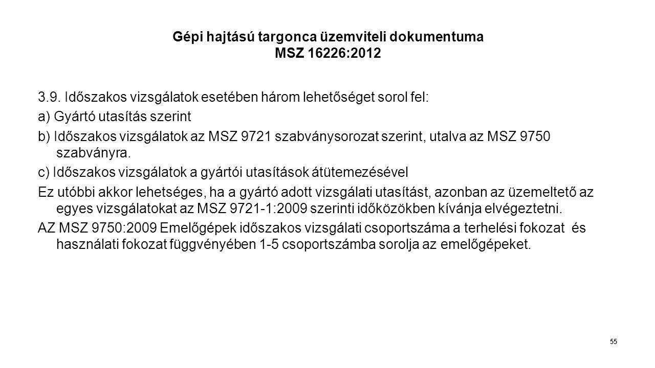 Gépi hajtású targonca üzemviteli dokumentuma MSZ 16226:2012