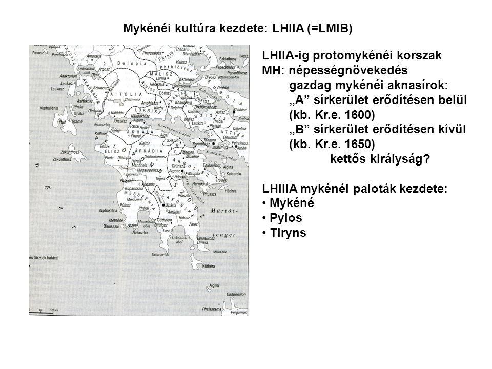 Mykénéi kultúra kezdete: LHIIA (=LMIB)