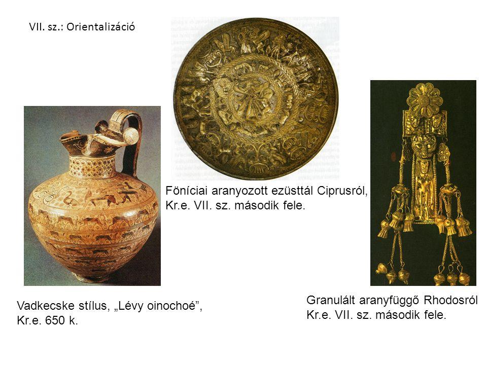 VII. sz.: Orientalizáció