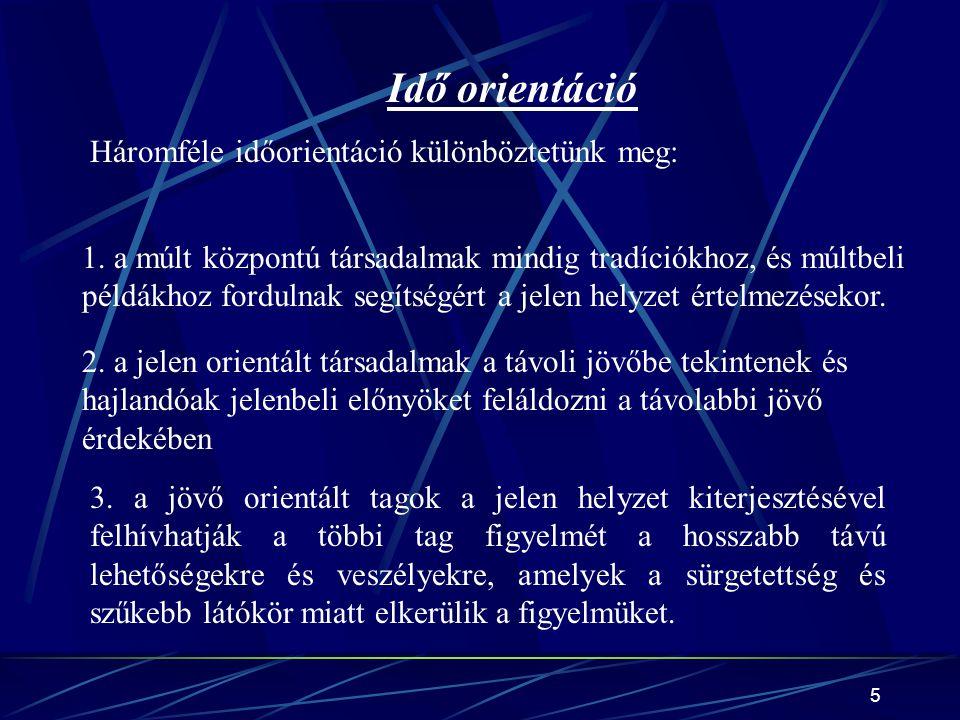 Idő orientáció Háromféle időorientáció különböztetünk meg: