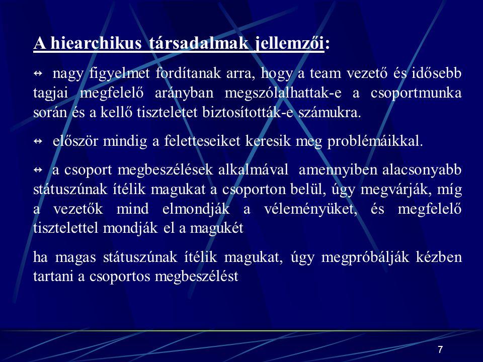 A hiearchikus társadalmak jellemzői: