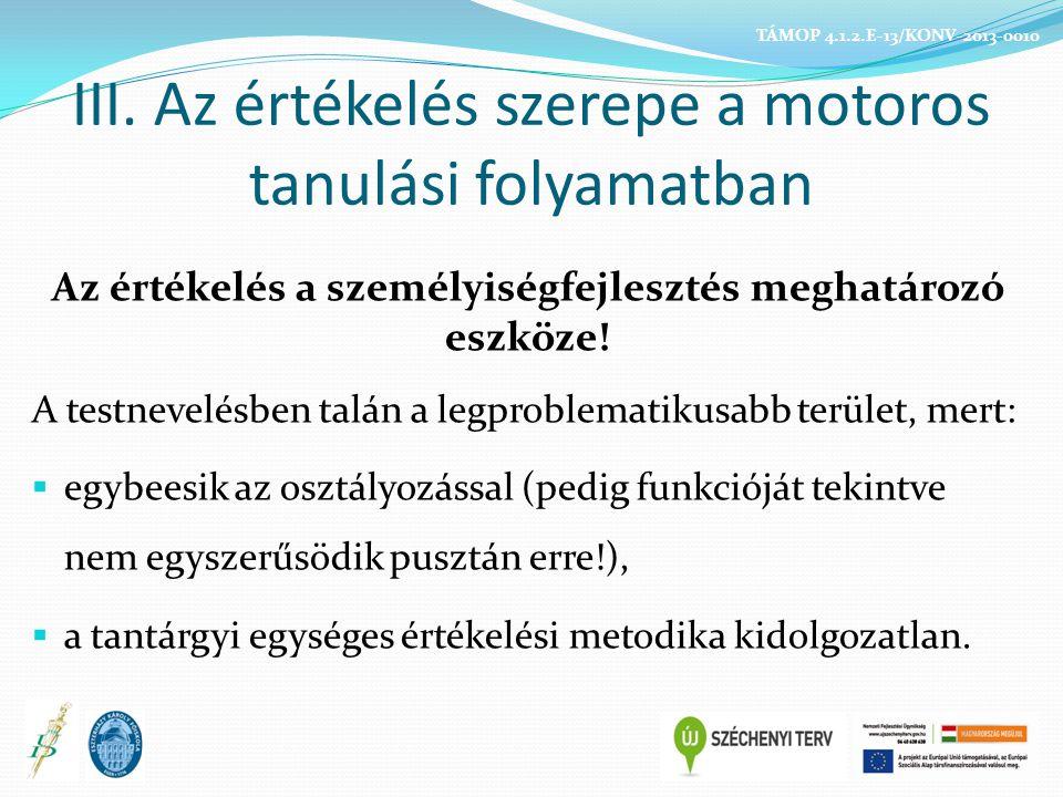 III. Az értékelés szerepe a motoros tanulási folyamatban
