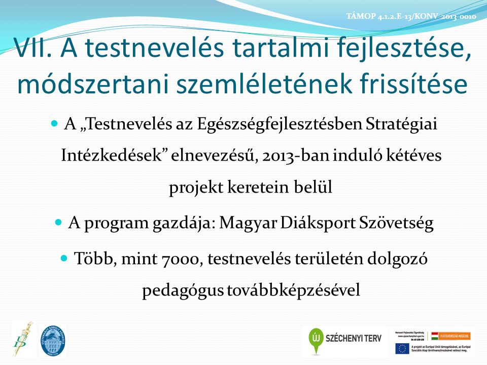 A program gazdája: Magyar Diáksport Szövetség