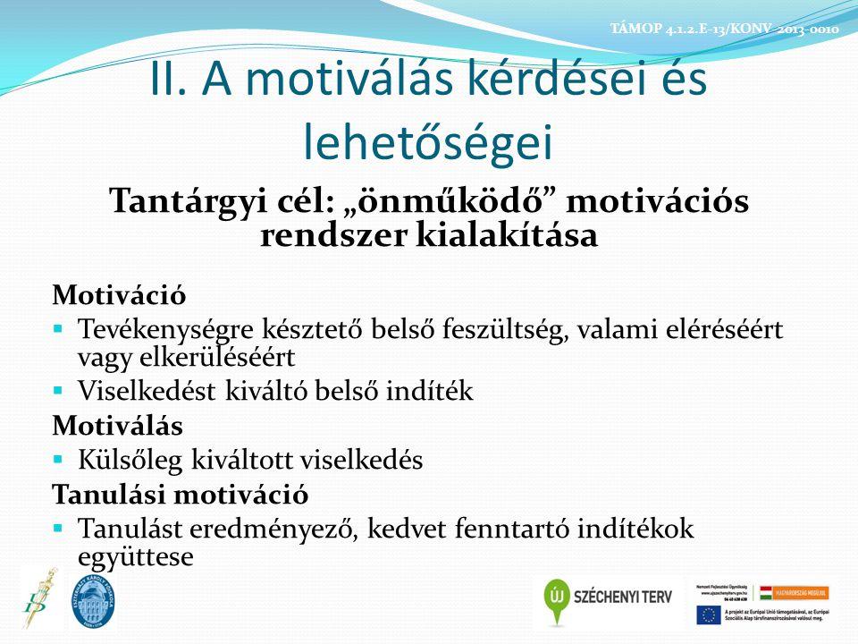 II. A motiválás kérdései és lehetőségei