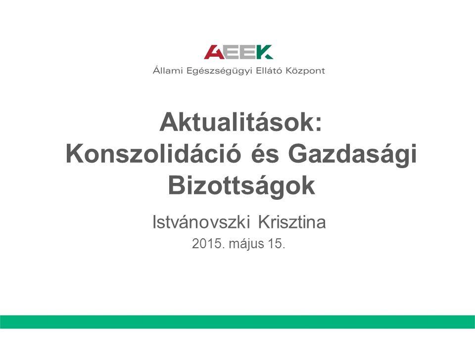 Aktualitások: Konszolidáció és Gazdasági Bizottságok