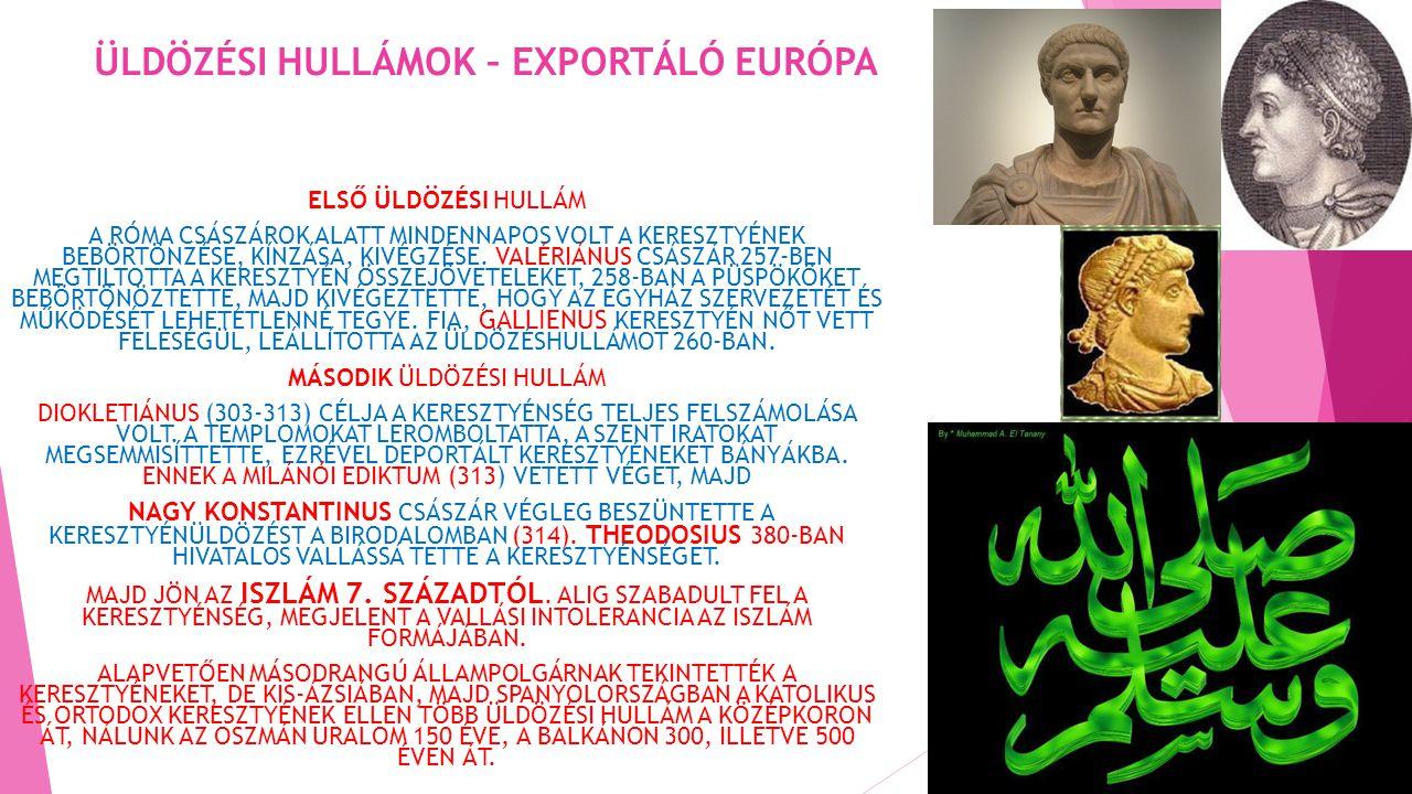 ÜLDÖZÉSI HULLÁMOK – EXPORTÁLÓ EURÓPA