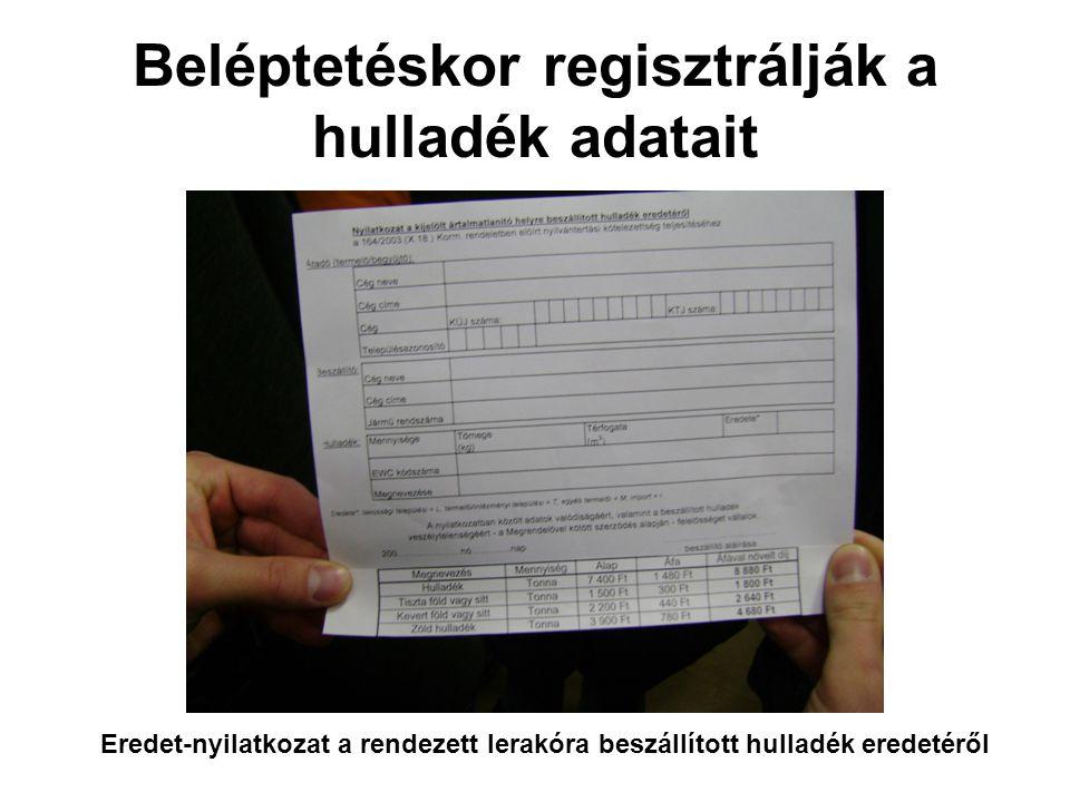 Beléptetéskor regisztrálják a hulladék adatait