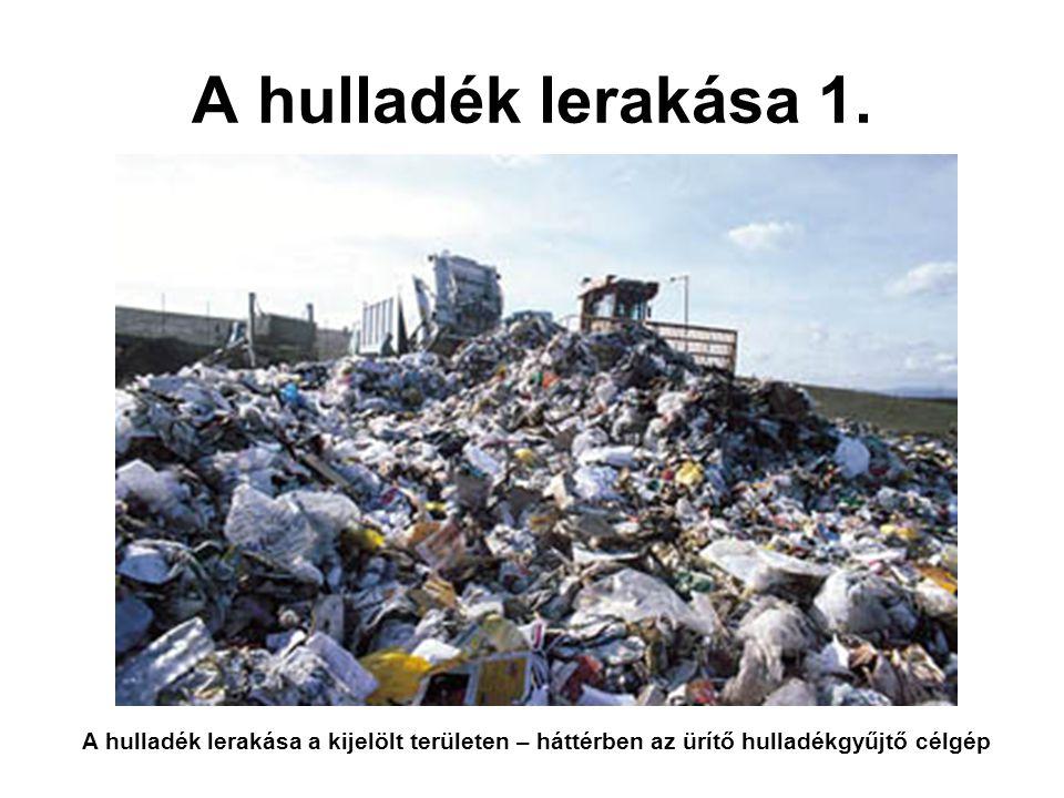 A hulladék lerakása 1.
