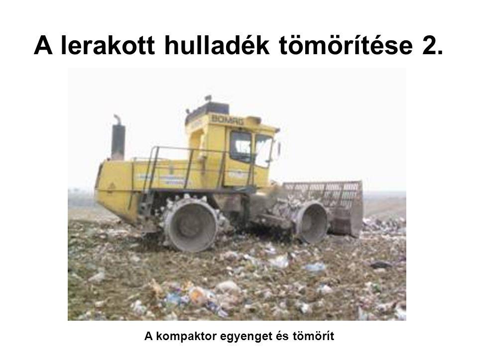 A lerakott hulladék tömörítése 2.