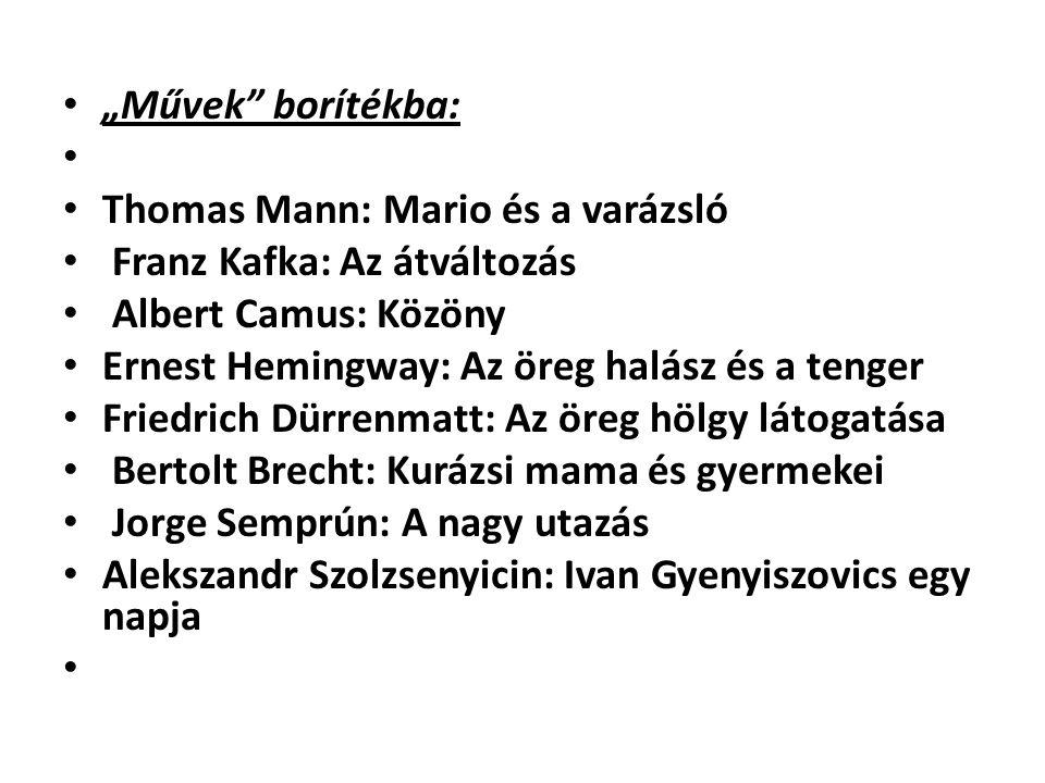 """""""Művek borítékba: Thomas Mann: Mario és a varázsló. Franz Kafka: Az átváltozás. Albert Camus: Közöny."""