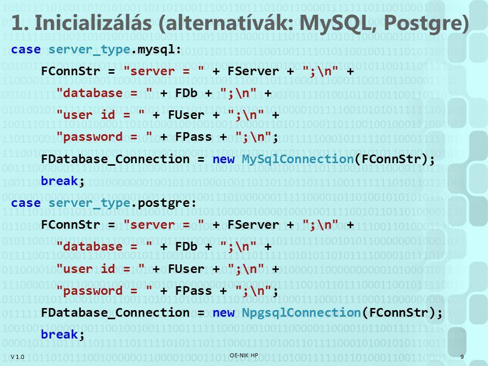 1. Inicializálás (alternatívák: MySQL, Postgre)